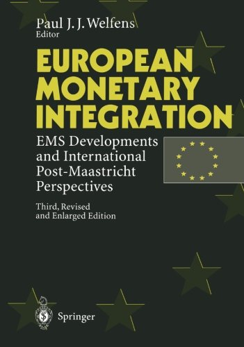 European Monetary Integration: Ems Developments and International Post-Maastricht Perspectives