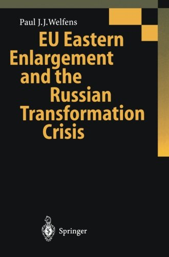 EU Eastern Enlargement and the Russian Transformation Crisis
