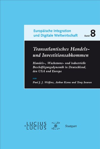 Transatlantisches Handels- und Investitionsabkommen: Handels-, Wachstums- und industrielle Beschäftigungsdynamik in Deutschland, den USA und Europa