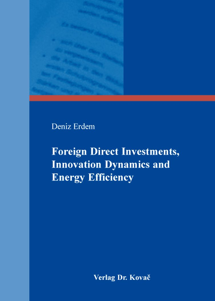 Foreign Direct Investments, Innovation Dynamics and Energy Efficiency