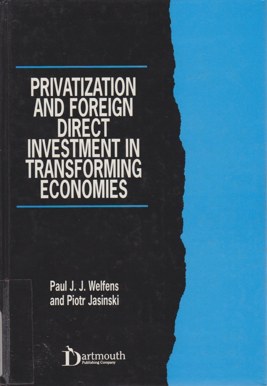 Privatization and Foreign Direct Investment in Transforming Economies